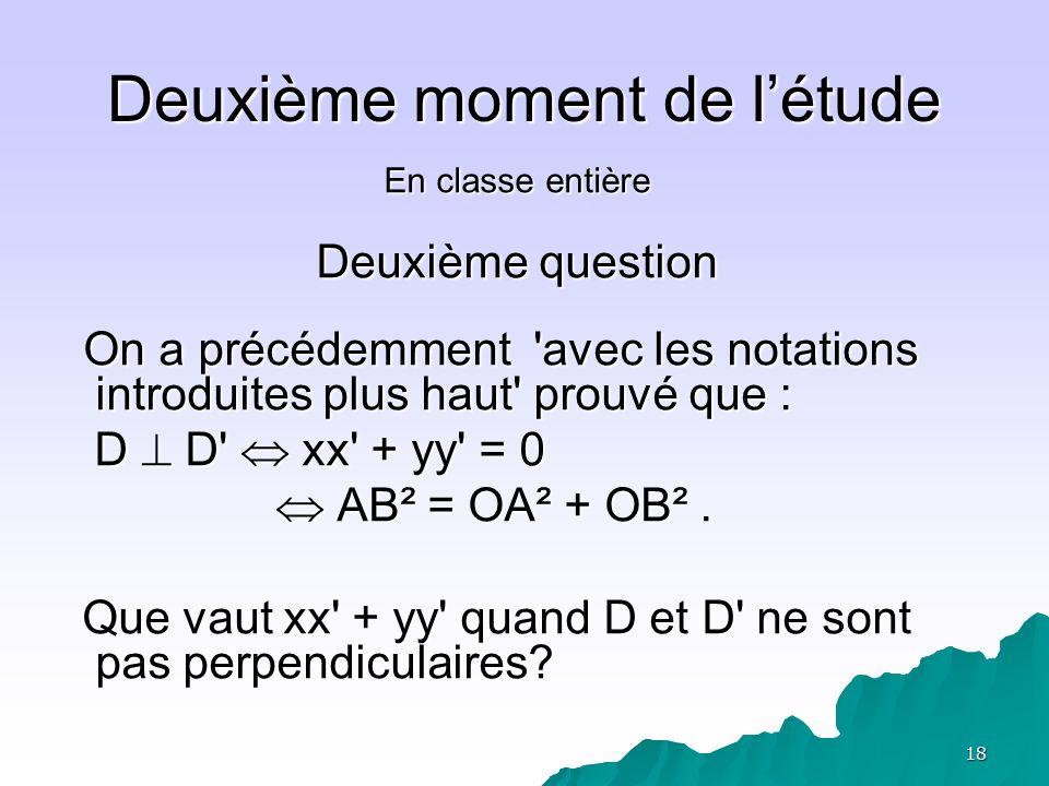 18 Deuxième moment de létude En classe entière Deuxième question On a précédemment 'avec les notations introduites plus haut' prouvé que : On a précéd