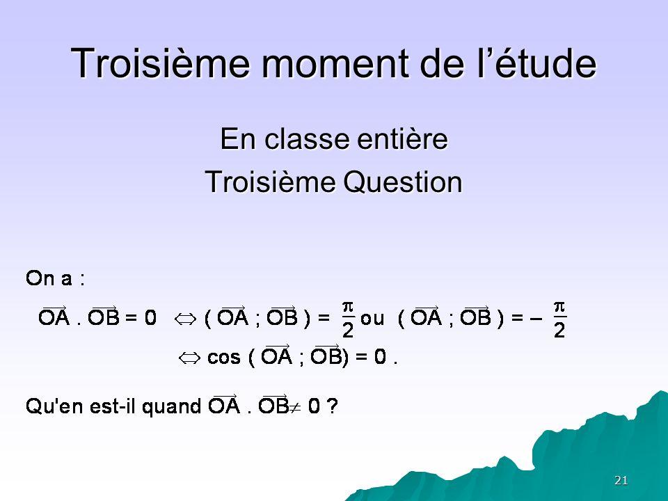 21 Troisième moment de létude En classe entière Troisième Question