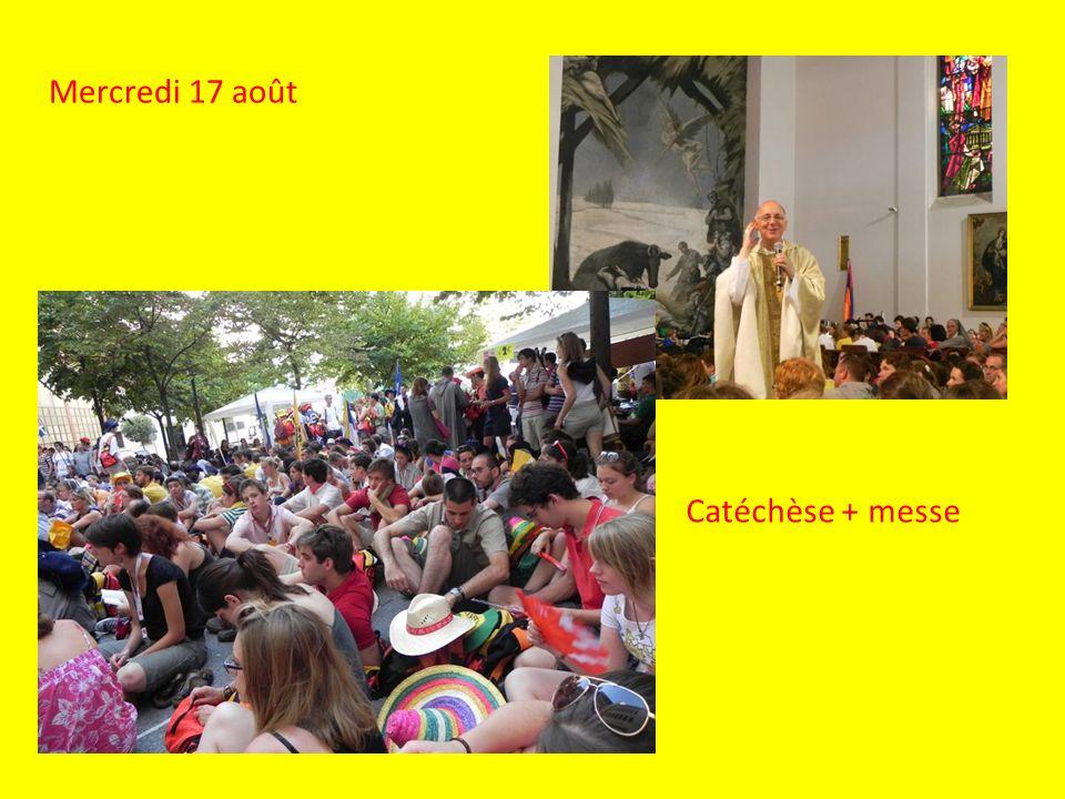 Mercredi 17 août Catéchèse + messe