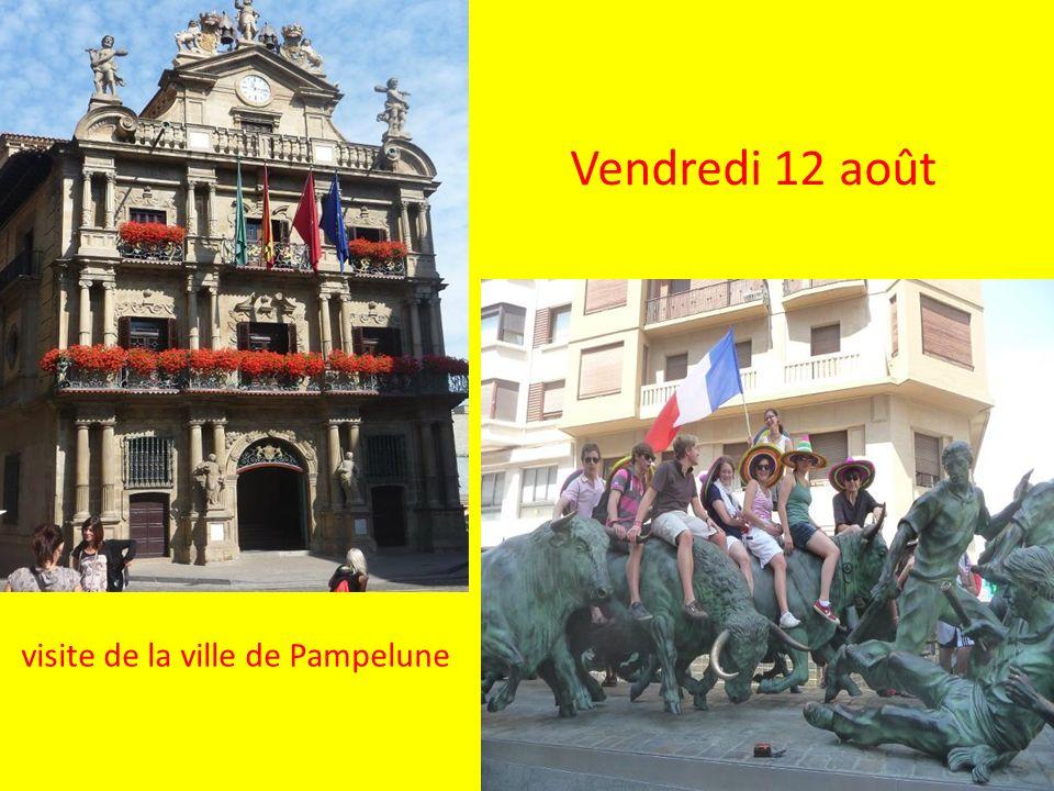 Vendredi 12 août visite de la ville de Pampelune