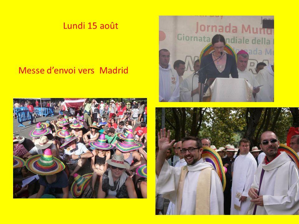 Lundi 15 août Messe denvoi vers Madrid