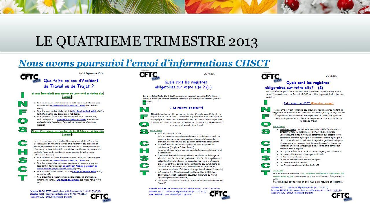 LE QUATRIEME TRIMESTRE 2013 Nous avons poursuivi lenvoi dinformations CHSCT