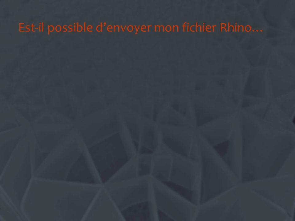 Est-il possible denvoyer mon fichier Rhino…