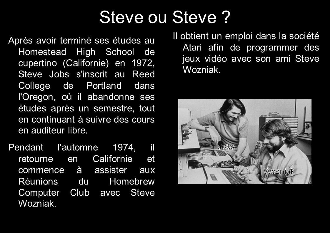 Steve ou Steve ? Après avoir terminé ses études au Homestead High School de cupertino (Californie) en 1972, Steve Jobs s'inscrit au Reed College de Po