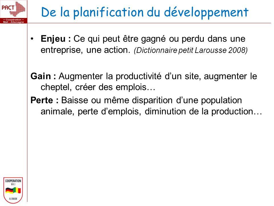 De la planification du développement Enjeu : Ce qui peut être gagné ou perdu dans une entreprise, une action.
