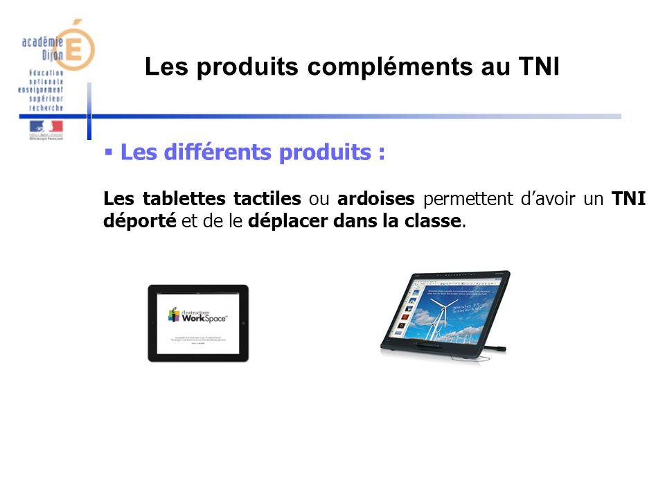Les différents produits : Les tablettes tactiles ou ardoises permettent davoir un TNI déporté et de le déplacer dans la classe. Les produits complémen