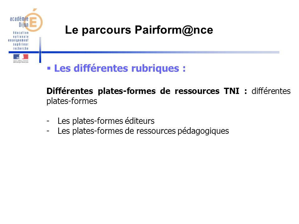 Les différentes rubriques : Différentes plates-formes de ressources TNI : différentes plates-formes -Les plates-formes éditeurs -Les plates-formes de