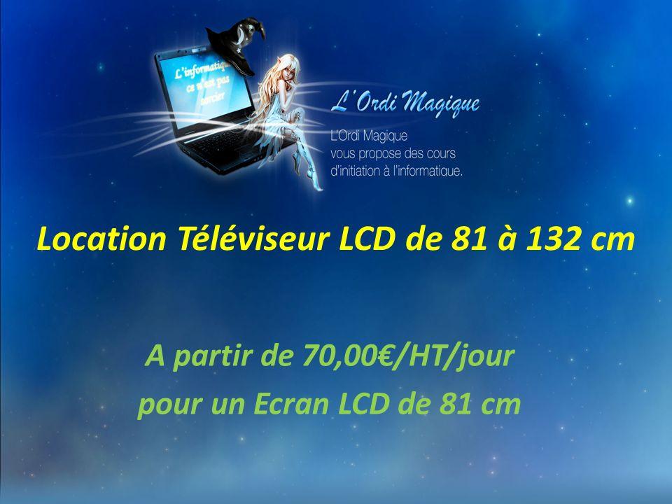 Location Téléviseur LCD de 81 à 132 cm A partir de 70,00/HT/jour pour un Ecran LCD de 81 cm