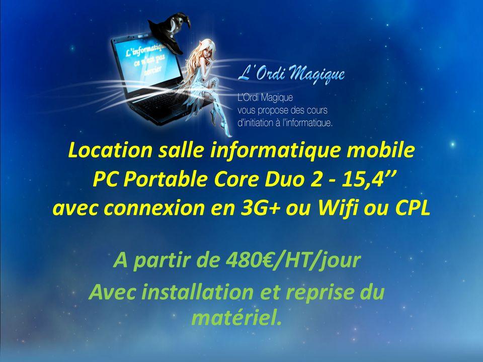 Location salle informatique mobile PC Portable Core Duo 2 - 15,4 avec connexion en 3G+ ou Wifi ou CPL A partir de 480/HT/jour Avec installation et rep