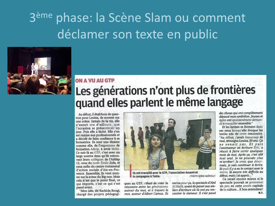 3 ème phase: la Scène Slam ou comment déclamer son texte en public