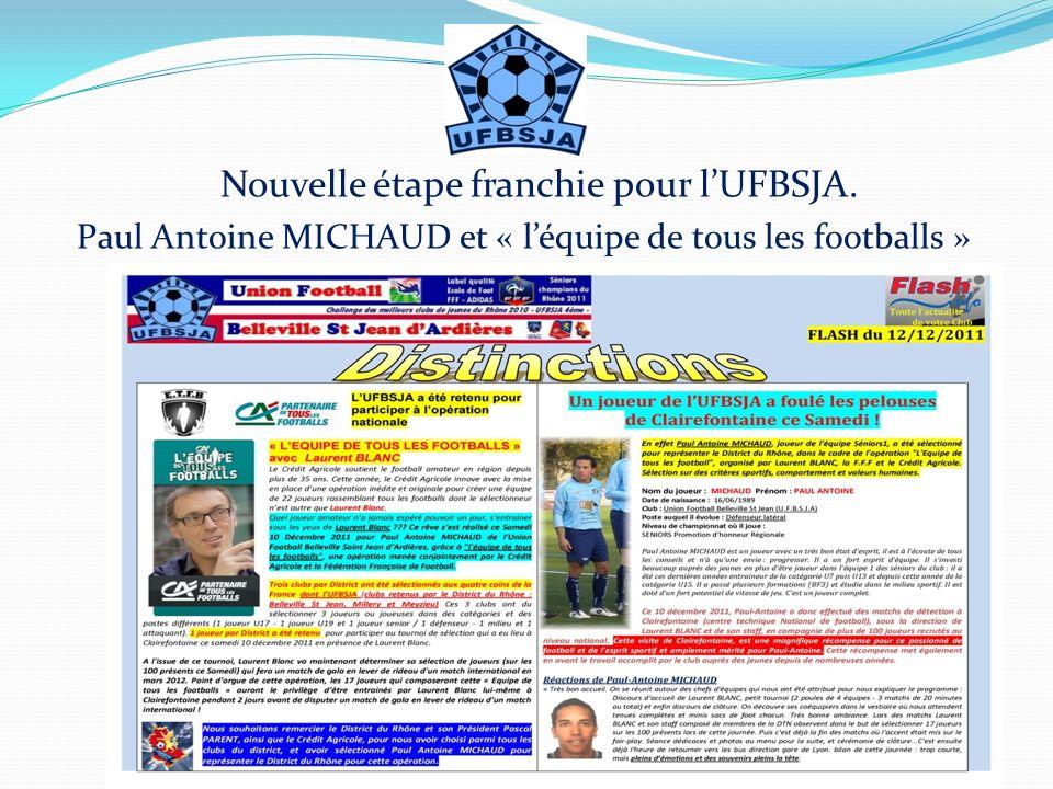 Nouvelle étape franchie pour lUFBSJA. Paul Antoine MICHAUD et « léquipe de tous les footballs »