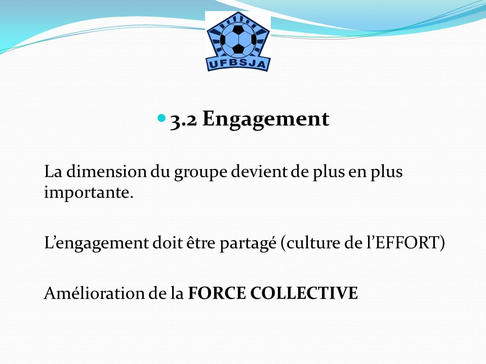 3.2 Engagement La dimension du groupe devient de plus en plus importante.