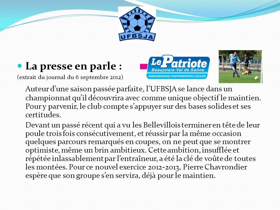 La presse en parle : (extrait du journal du 6 septembre 2012) Auteur dune saison passée parfaite, lUFBSJA se lance dans un championnat quil découvrira
