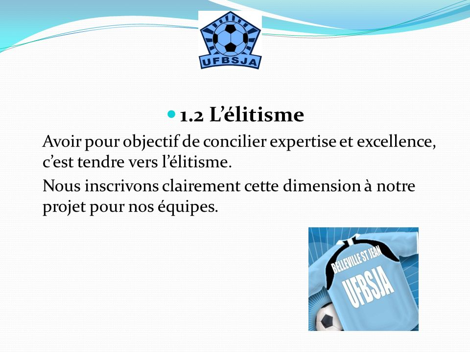2.4 Solidarité Une des valeurs fondamentales du football.