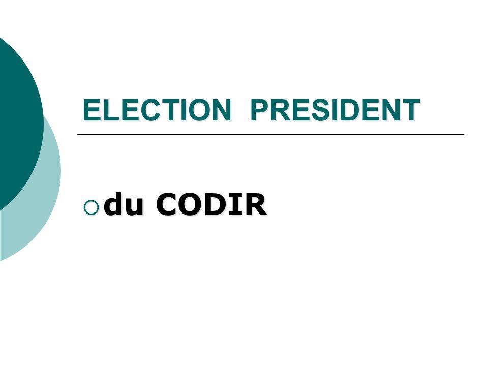 ELECTION PRESIDENT du CODIR du CODIR