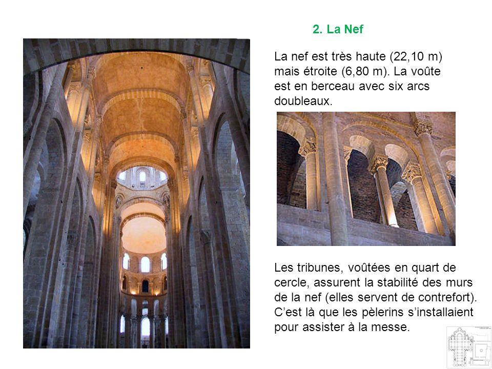 2. La Nef La nef est très haute (22,10 m) mais étroite (6,80 m). La voûte est en berceau avec six arcs doubleaux. Les tribunes, voûtées en quart de ce