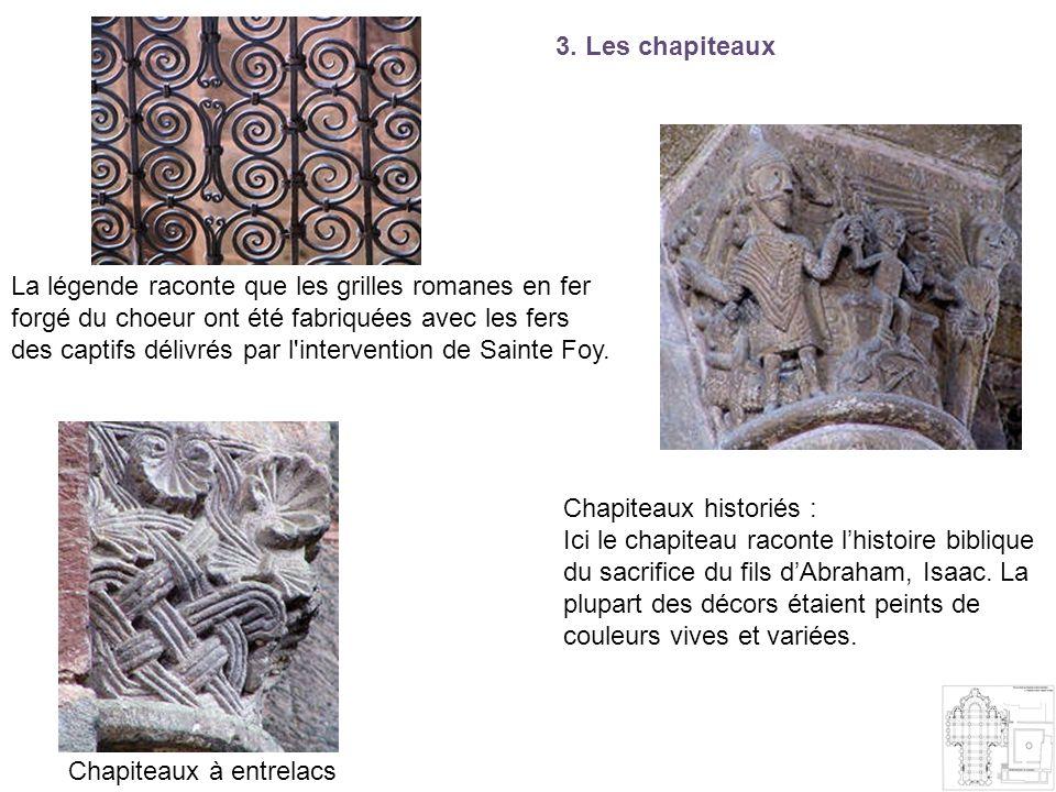 3. Les chapiteaux Chapiteaux à entrelacs Chapiteaux historiés : Ici le chapiteau raconte lhistoire biblique du sacrifice du fils dAbraham, Isaac. La p
