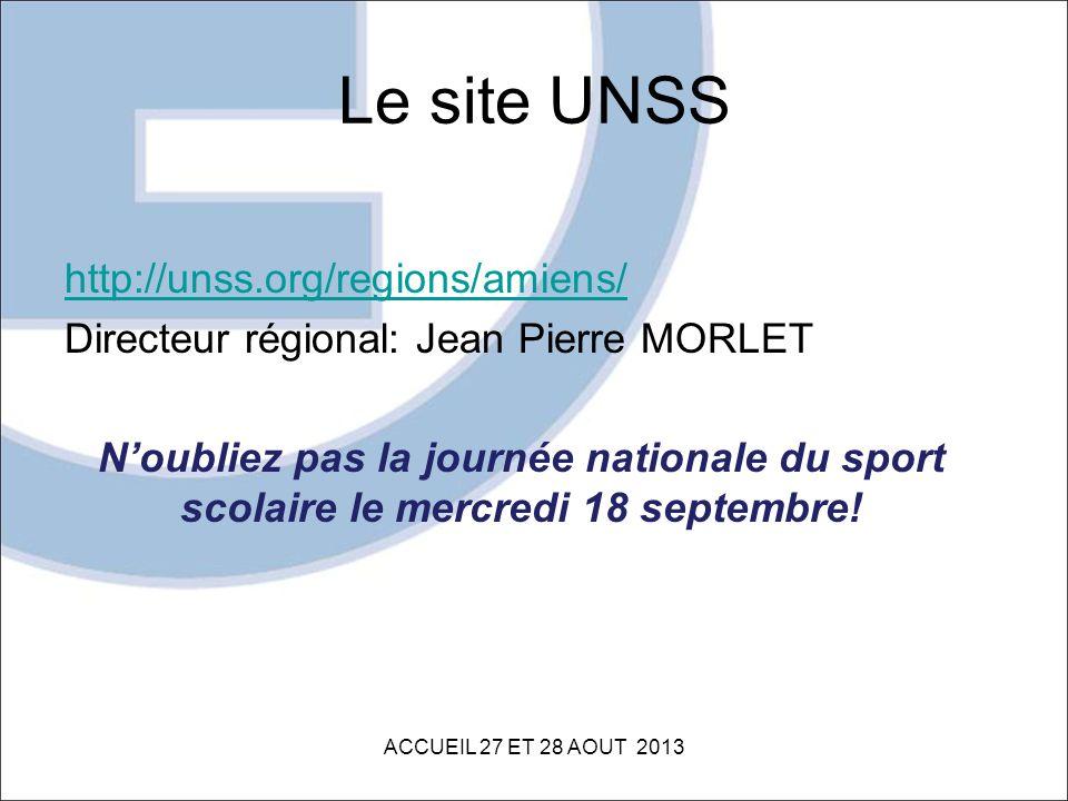 Le site UNSS http://unss.org/regions/amiens/ Directeur régional: Jean Pierre MORLET Noubliez pas la journée nationale du sport scolaire le mercredi 18