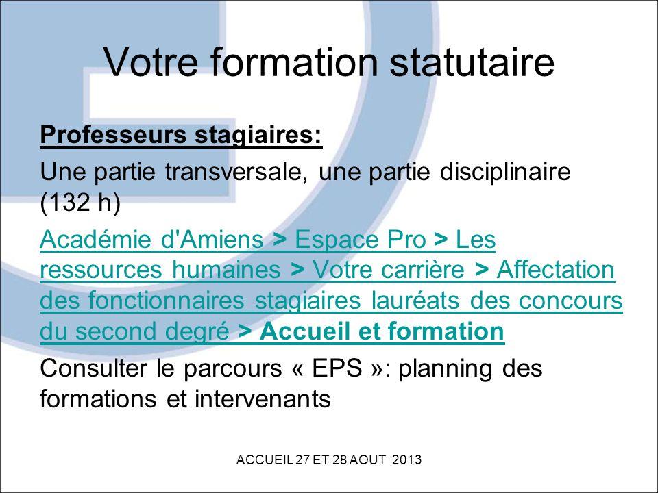 Votre formation statutaire Professeurs stagiaires: Une partie transversale, une partie disciplinaire (132 h) Académie d'Amiens > Espace Pro > Les ress