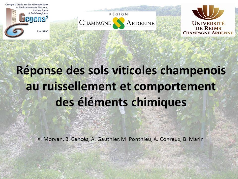 Réponse des sols viticoles champenois au ruissellement et comportement des éléments chimiques X. Morvan, B. Cancès, A. Gauthier, M. Ponthieu, A. Conre