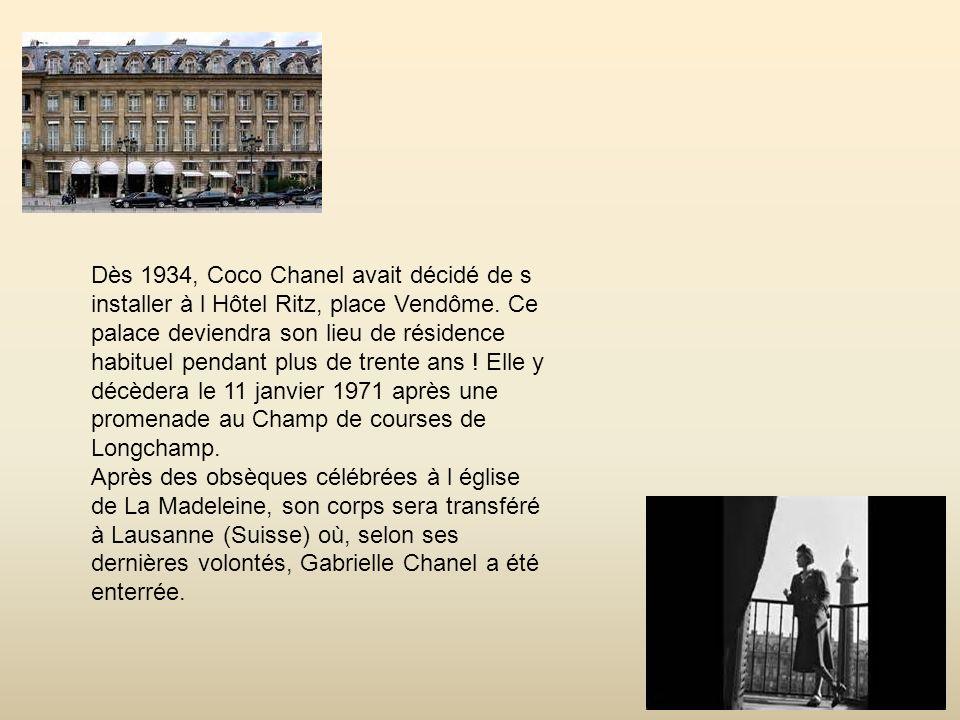 Dès 1934, Coco Chanel avait décidé de s installer à l Hôtel Ritz, place Vendôme.