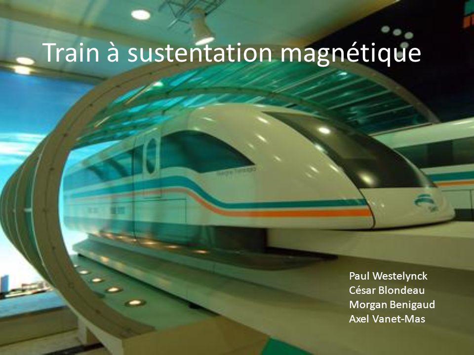 Train à sustentation magnétique Paul Westelynck César Blondeau Morgan Benigaud Axel Vanet-Mas
