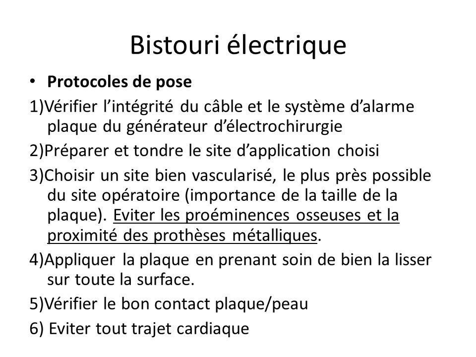 Bistouri électrique Une plaque électrochirurgicale doit avoir les caractéristiques suivantes : -Avoir une adhésion parfaite au niveau de la peau. -Avo