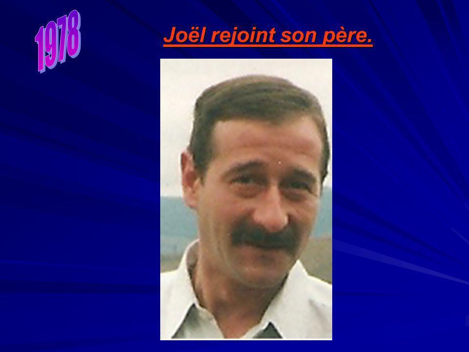Joël rejoint son père.