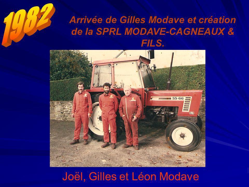 Arrivée de Gilles Modave et création de la SPRL MODAVE-CAGNEAUX & FILS. Joël, Gilles et Léon Modave