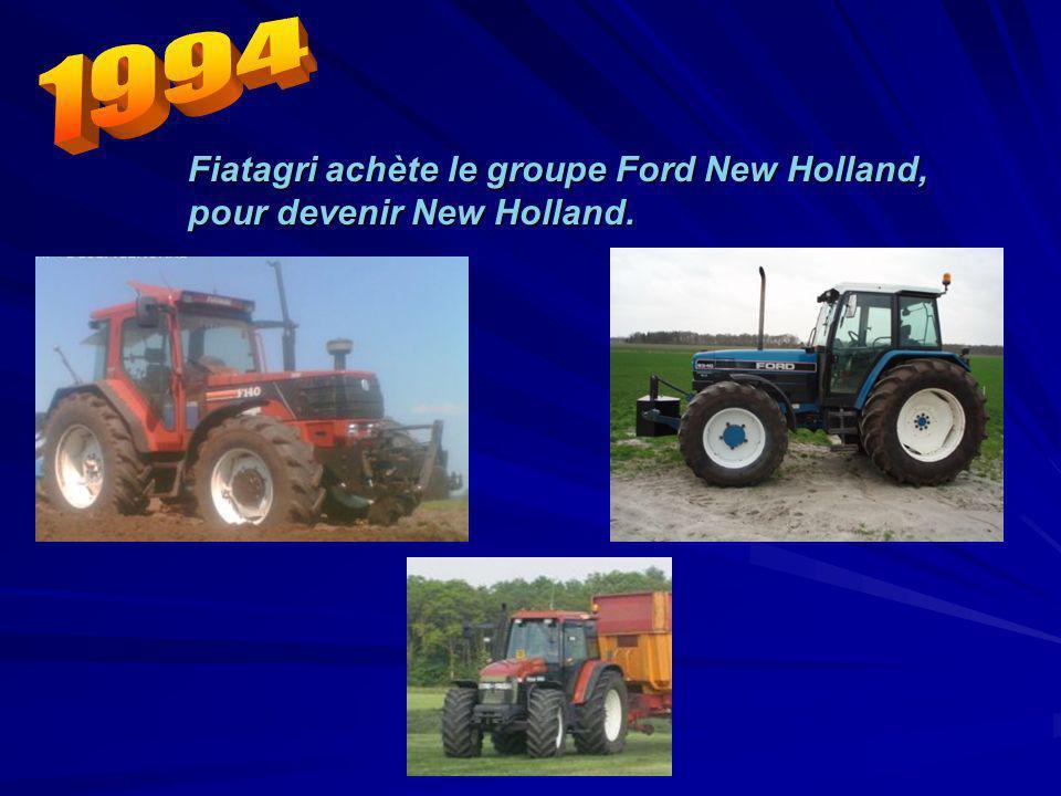 Fiatagri achète le groupe Ford New Holland, pour devenir New Holland.
