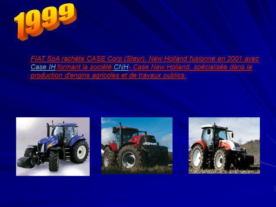 FIAT SpA rachète CASE Corp (Steyr). New Holland fusionne en 2001 avec Case IH formant la société CNH- Case New Holland, spécialisée dans la production