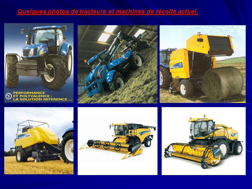 Quelques photos de tracteurs et machines de récolte actuel.