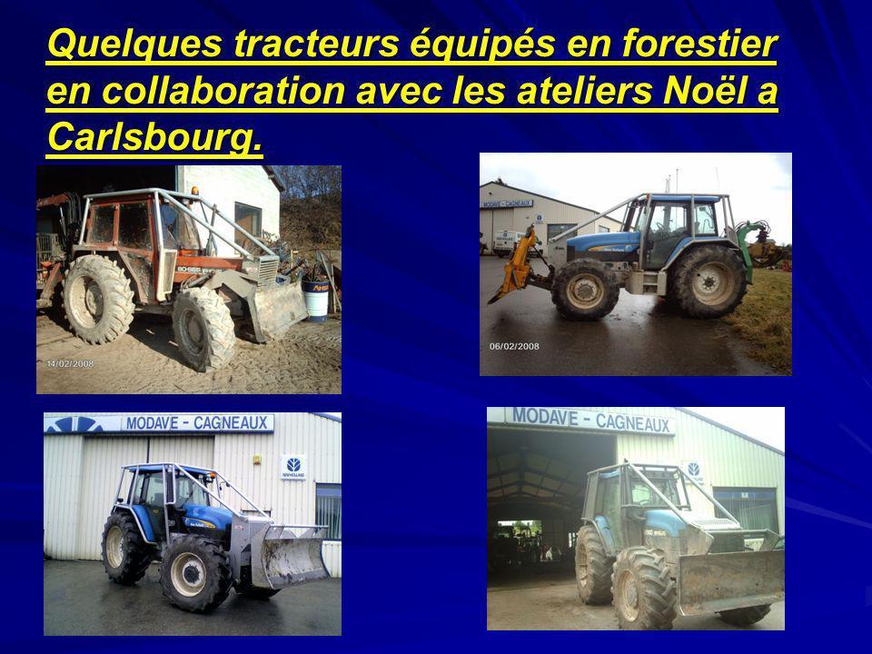 Quelques tracteurs équipés en forestier en collaboration avec les ateliers Noël a Carlsbourg.