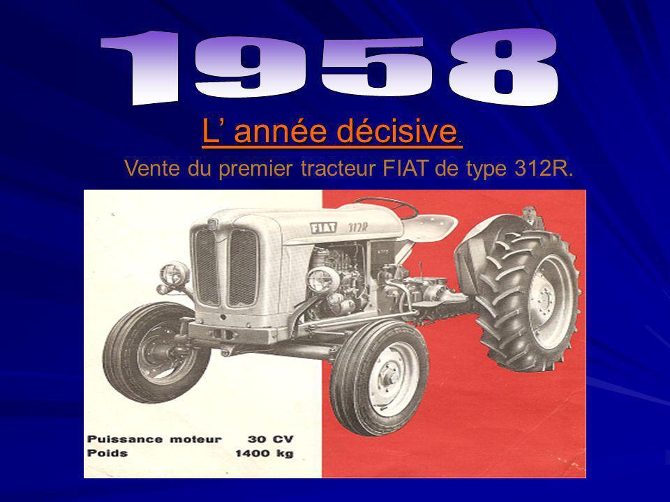 L année décisive. Vente du premier tracteur FIAT de type 312R.