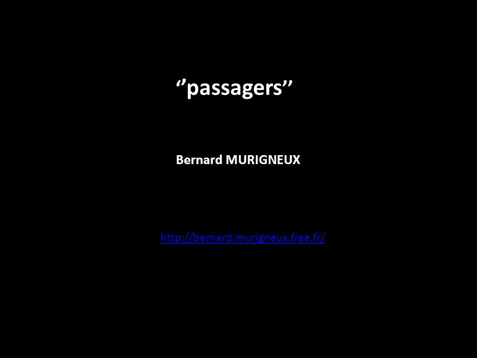 passagers Bernard MURIGNEUX http://bernard.murigneux.free.fr/