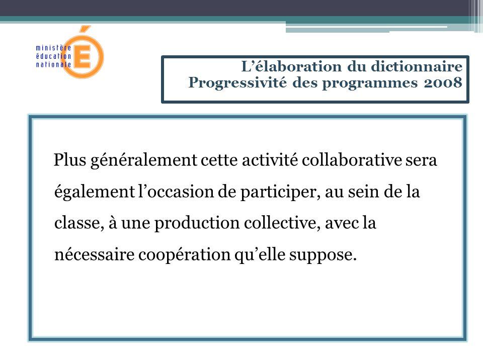 Plus généralement cette activité collaborative sera également loccasion de participer, au sein de la classe, à une production collective, avec la nécessaire coopération quelle suppose.