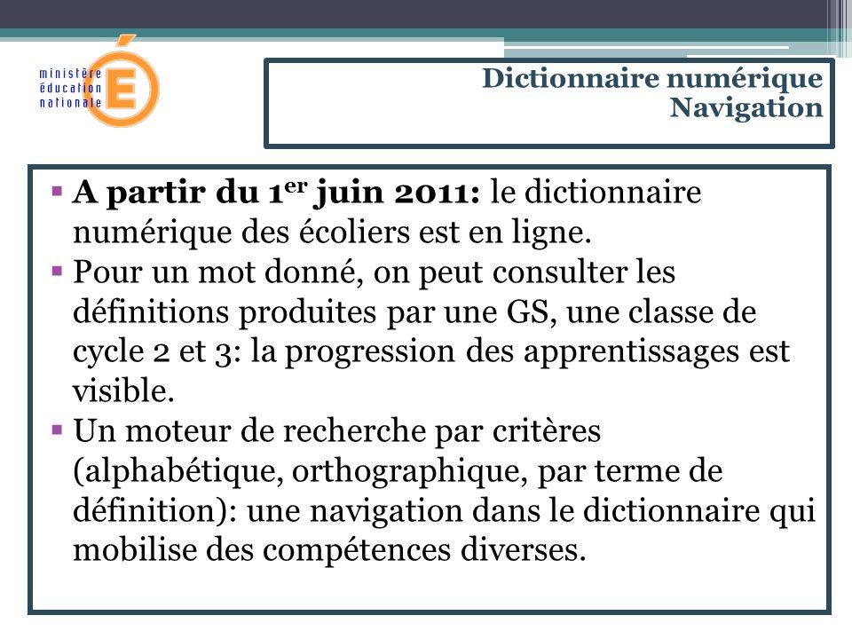 A partir du 1 er juin 2011: le dictionnaire numérique des écoliers est en ligne. Pour un mot donné, on peut consulter les définitions produites par un