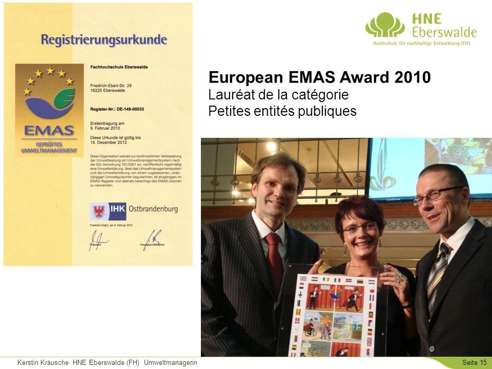 Kerstin Kräusche· HNE Eberswalde (FH) UmweltmanagerinSeite 15 European EMAS Award 2010 Lauréat de la catégorie Petites entités publiques