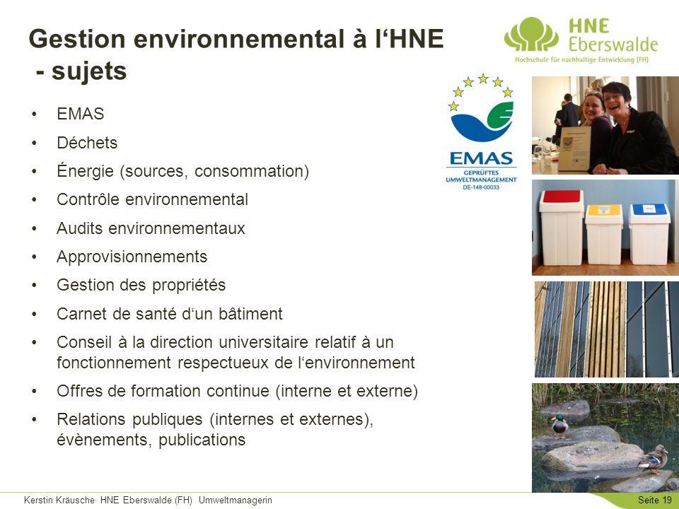Kerstin Kräusche· HNE Eberswalde (FH) UmweltmanagerinSeite 19 Gestion environnemental à lHNE - sujets EMAS Déchets Énergie (sources, consommation) Con