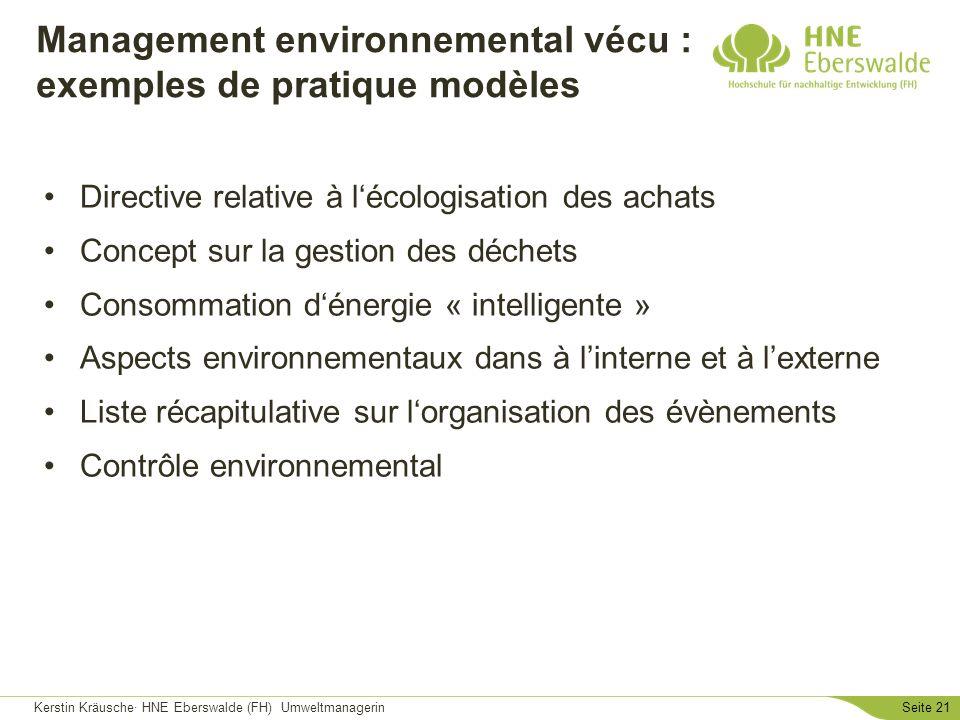 Kerstin Kräusche· HNE Eberswalde (FH) UmweltmanagerinSeite 21 Management environnemental vécu : exemples de pratique modèles Directive relative à léco