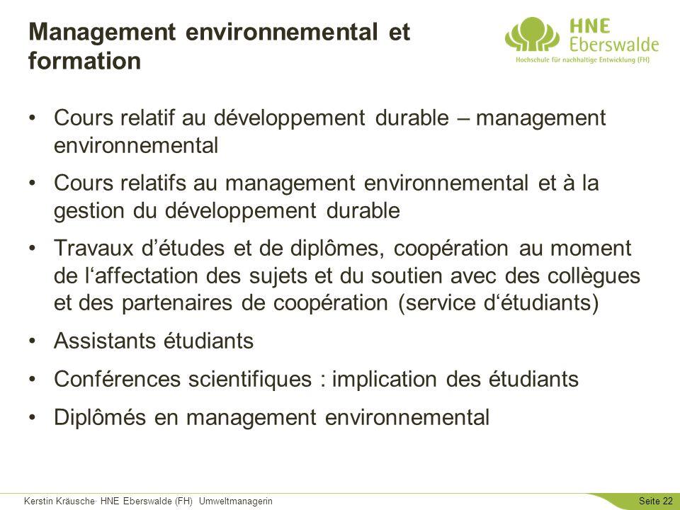 Kerstin Kräusche· HNE Eberswalde (FH) UmweltmanagerinSeite 22 Management environnemental et formation Cours relatif au développement durable – managem