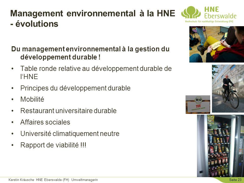 Kerstin Kräusche· HNE Eberswalde (FH) UmweltmanagerinSeite 23 Management environnemental à la HNE - évolutions Du management environnemental à la gest