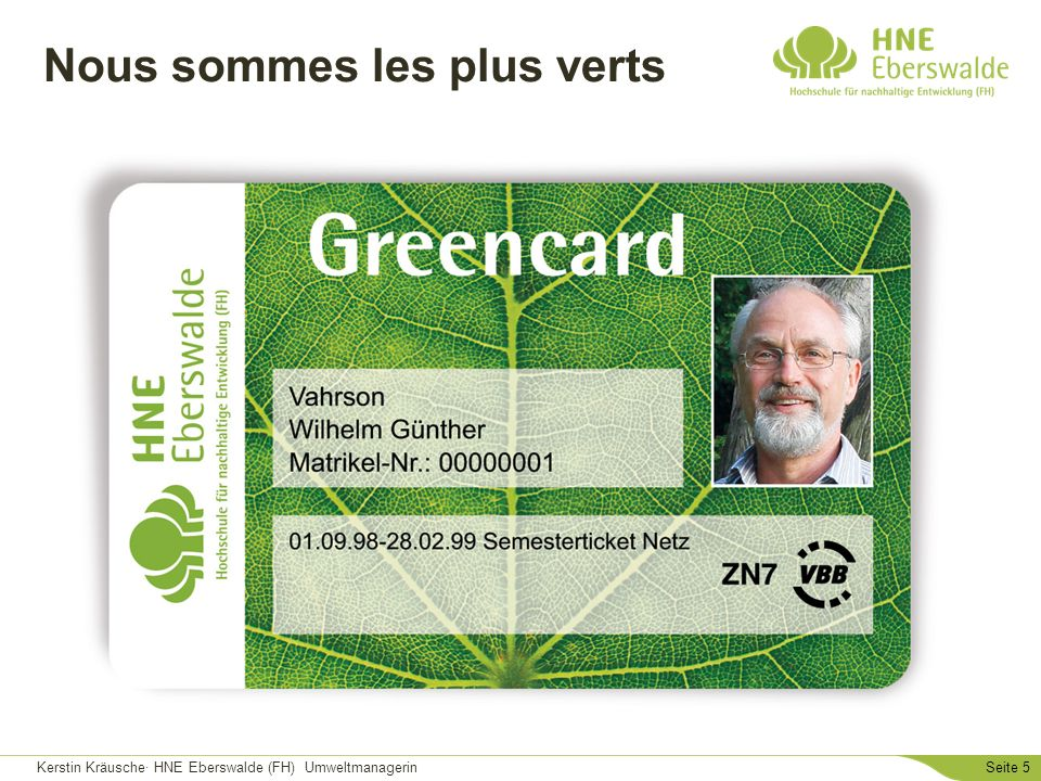 Kerstin Kräusche· HNE Eberswalde (FH) UmweltmanagerinSeite 5 Nous sommes les plus verts
