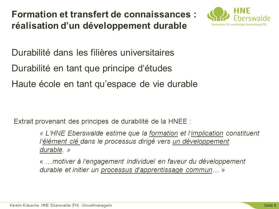 Kerstin Kräusche· HNE Eberswalde (FH) UmweltmanagerinSeite 8 Formation et transfert de connaissances : réalisation dun développement durable Durabilit