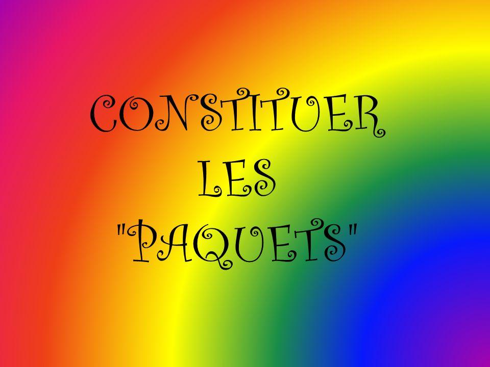 CONSTITUER LES PAQUETS
