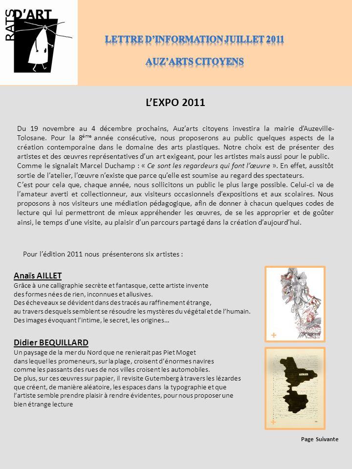 LEXPO 2011 Du 19 novembre au 4 décembre prochains, Auzarts citoyens investira la mairie dAuzeville- Tolosane. Pour la 8 éme année consécutive, nous pr