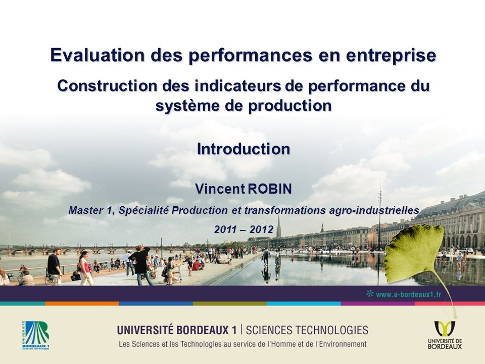 Evaluation des performances en entreprise Construction des indicateurs de performance du système de production Introduction Vincent ROBIN Master 1, Sp