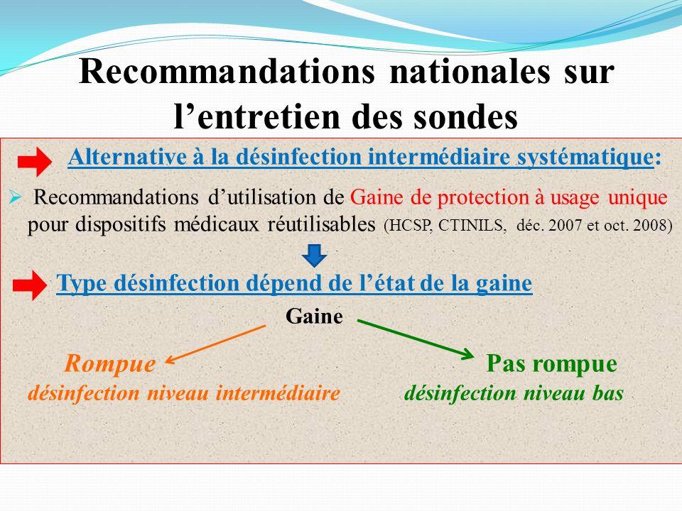 Recommandations nationales sur lentretien des sondes Alternative à la désinfection intermédiaire systématique: Recommandations dutilisation de Gaine de protection à usage unique pour dispositifs médicaux réutilisables (HCSP, CTINILS, déc.