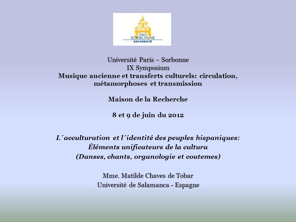 Université Paris – Sorbonne IX Symposium Université Paris – Sorbonne IX Symposium Musique ancienne et transferts culturels: circulation, métamorphoses