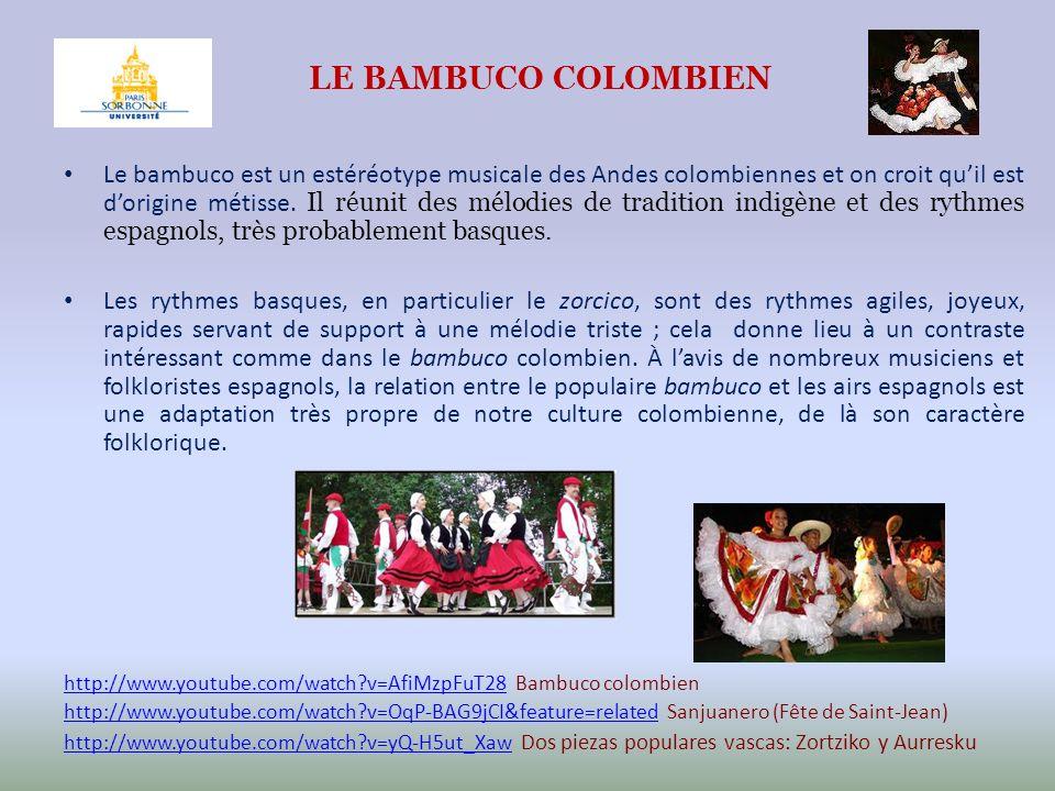 LE BAMBUCO COLOMBIEN Le bambuco est un estéréotype musicale des Andes colombiennes et on croit quil est dorigine métisse. Il réunit des mélodies de tr